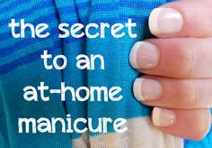 How to do a professional manicure- at home!