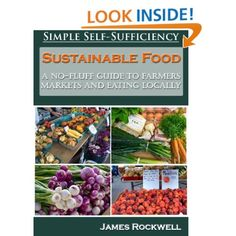 #Prepper - #Sustainable Food: A No-Fluff Guide To Farmers Markets And Eating Locally: James Rockwell,Simple Self-Sufficiency: Amazon.com: Kindle Store