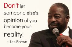 15 Les Brown Quotes To Inspire The Greatness In You! 15 Les Brown Quotes To Inspire The Greatness In You! Quotes To Live By, Me Quotes, Motivational Quotes, Inspirational Quotes, Motivational Speakers, Mommy Quotes, Quotable Quotes, Qoutes, Les Brown Quotes
