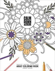 Calm Down & Color - Manifest - Meditate - Relieve Stress - Adult Coloring Book - Flowers Volume Use this coloring book to manifest your dreams, . Adult Coloring, Coloring Books, Book Flowers, Calm Down, Book Collection, How To Relieve Stress, Notebooks, Dreaming Of You, Meditation