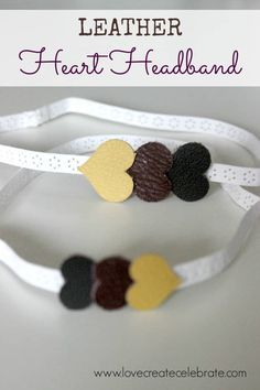 Leather Heart Headband - Love Create Celebrate I'm hugely in love with two things right now: leather and my Cricut Explore! This is my FIRST time joining… Baby Headband Tutorial, Diy Baby Headbands, Diy Headband, Bow Tutorial, Flower Tutorial, Flower Headbands, Headband Pattern, Leather Jewelry, Leather Earrings