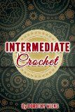 Free Kindle Book -  [Crafts & Hobbies & Home][Free] Crocheting: Intermediate Crochet (Edging, Corner 2 Corner, and Ripple and Wave Technique) Check more at http://www.free-kindle-books-4u.com/crafts-hobbies-homefree-crocheting-intermediate-crochet-edging-corner-2-corner-and-ripple-and-wave-technique/