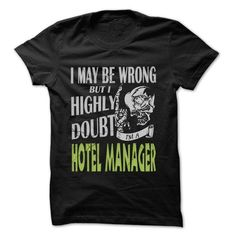 Hotel manager Doubt Wrong T Shirts, Hoodies. Get it now ==► https://www.sunfrog.com/LifeStyle/Hotel-manager-Doubt-Wrong--99-Cool-Job-Shirt-.html?41382