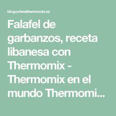 Falafel de garbanzos, receta libanesa con Thermomix - Thermomix en el mundo Thermomix en el mundo