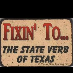 """The Lone Star State!-We knew we were living in Texas in 1970 when a boy was playing BB with my husband and he said, """"I'm fixin' to make a shot."""" Being from PA, we had never heard the expression."""