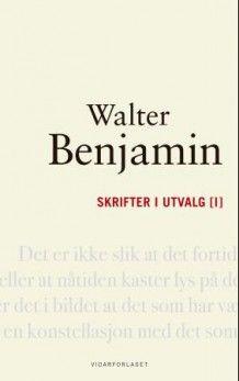 Skrifter i utvalg [I] og [II] av Walter Benjamin (Innbundet)