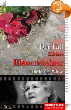 """Der Fall Elfriede Blauensteiner    ::  In den 1990er Jahren inserierte die """"häusliche Witwe"""" noch in der größten österreichischen Tageszeitung. Die einsamen Männer, die sie suchte, waren nicht mehr ganz gesund, doch dafür umso vermögender. Und das war ihr Todesurteil."""