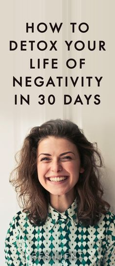 How to detox your life of negativity in 30 days with the 30 Day Negativity Detox. #depression #depressed #negativity #negativitydetox