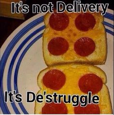 This photo has been going viral on twitter for a while. While it says It's not delivery, it's de'struggle, I would actually eat this.