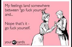 Go fuck yourself. - ecard