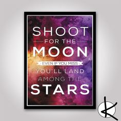 Shoot For The Moon Digital Prints Motivational Wall by Kultured