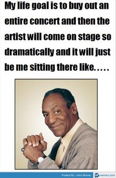 Buy out an entire concert - Bill Cosby | Memez.com