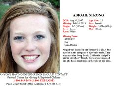 2/14/2013 - Abigail Strong, 15, missing from Auburn, CA - may be traveling to Long Beach, CA.