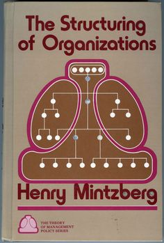 The Structuring of Organizations: A Synthesis of Research by Henry Mintzberg... in Books, Comics & Magazines, Non-Fiction, Business, Economics & Industry   eBay