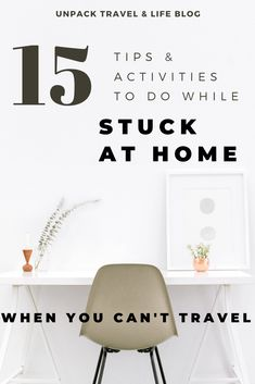 Things to do while stuck at home.  15 tips and activities to empower your Travel Mindset when you can't travel.   #stuckathome #creativetravel #travelmindset