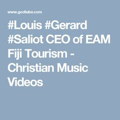 #Louis #Gerard #Saliot CEO of EAM Fiji Tourism - Christian Music Videos