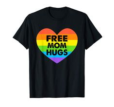Check this Free Mom Hugs Lgbt T-shirt . Hight quality products with perfect design is available in a spectrum of colors and sizes, and many different types of shirts! Gay Pride Shirts, Free Mom, Kwanzaa, Veterans Day, Martin Luther King Day, Branded T Shirts, Memorial Day, Slogan, Funny Shirts