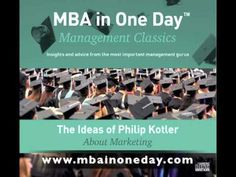 MBA in One Day - The Ideas of Philip Kotler About Marketing I learned a lot from him. Chicago University, Northwestern University, Philip Kotler, Kellogg School, Behavioral Science, Marketing Tools, Economics, Mathematics, Professor