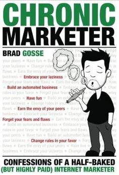 """Books Worth Reading / Great book by Brad Gosse """"The Chronic Marketer"""" Check it out here http://chronicmarketer.com/?ref=hotoliaheli-20"""