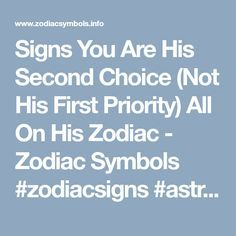 Signs You Are His Second Choice (Not His First Priority) All On His Zodiac - Zodiac Symbols #zodiacsigns #astrology #horoscopes #zodiaco #love #dailyhoroscope #sexuality #sex #entertainment #sad #love #Aries #Cancer #Libra #Taurus #Leo #Scorpio #Aquarius #Gemini #Virgo #Sagittarius #Pisces #zodiac_sign #zodiac #facts #zodiac_sign_facts