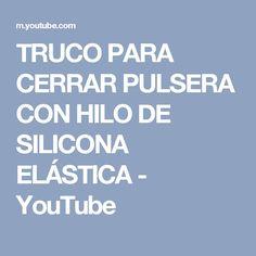 TRUCO PARA CERRAR PULSERA CON HILO DE SILICONA ELÁSTICA - YouTube