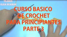 curso básico de crochet para principiantes PARTE 3