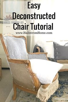 Vintage Decor Diy Easy Deconstructed Chair Tutorial-Hallstrom Home - Easy Deconstructed Chair Tutorial-Hallstrom Home. This is a great tutorial if you have that old chair that needs to be re-done. Furniture Fix, Reupholster Furniture, Upholstered Furniture, Repurposed Furniture, Shabby Chic Furniture, Furniture Makeover, Furniture Ideas, Automotive Furniture, Furniture Direct