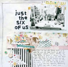 Just the Six of Us, by Ashli Oliver using the Bistro Collection from www.cocoadaisy.com #cocoadaisy #scrapbooking #kitclub #layout #stitching #gesso #watercolors #doodling