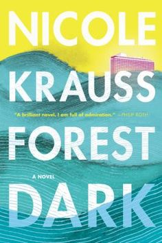 Forest dark by Nicole Krauss./ completed July 2017, 3 stars