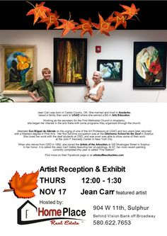 https://www.facebook.com/events/1795359434086238/  HOSTED BY HOME PLACE REAL ESTATE 904 W 11, Sulphur OK  Art exhibit and Artist Reception for Jean Carr whose oil paintings are now on display in the beautiful offices of HOME PLACE Real Estate   The event is FREE and the public is invited.  Refreshments will be served. Come meet the artist, and enjoy your lunchtime taking in the beautiful artwork on display.