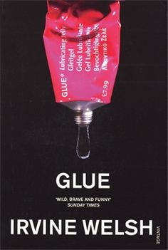 Glue by Irvine Welsh, available at Book Depository with free delivery worldwide. Books About Growing Up, Irvine Welsh, Books To Read, My Books, Books Australia, Glue Book, Acid House, Book Posters, Film Music Books