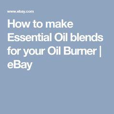 How to make Essential Oil blends for your Oil Burner | eBay