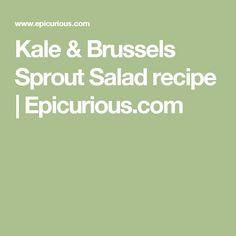 Kale & Brussels Sprout Salad recipe | Epicurious.com