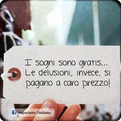 I sogni sono gratis... Le delusioni, invece, si pagano a caro prezzo!