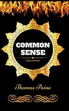Common Sense: By Thomas Paine - Illustrated by Thomas Paine https://smile.amazon.com/dp/B01NBMEBEP/ref=cm_sw_r_pi_dp_x_8p3TybH45Q5XS