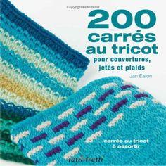 Livre 200 carrés au tricot pour couvertures, jetés et plaids, vous fait découvrirez de nouvelles manières de jouer avec les couleurs, modèles et textures.  http://www.magiedelalaine.com/livres-de-tricot/245-200-carres-au-tricot.html