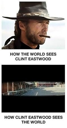 Funny pictures about The views of Clint Eastwood. Oh, and cool pics about The views of Clint Eastwood. Also, The views of Clint Eastwood. Haha Funny, Funny Cute, Hilarious, Funny Stuff, Funny Humor, Funny Shit, Clint Eastwood, Funny Images, Funny Pictures