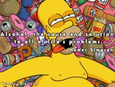 Send a Homer Simpson funny alcohol quote ecard Good Life Quotes, Great Quotes, Funny Quotes, Beer Quotes, Simpsons Funny, The Simpsons, Simpsons Quotes, Alcohol Humor, Funny Alcohol