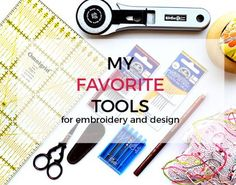 My favorite tools for embroidery and design
