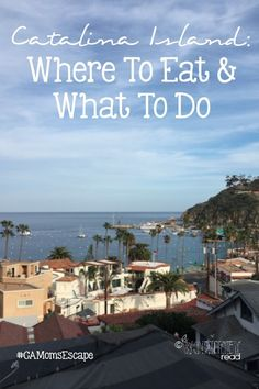 Planning to head to Catalina Island? I have the tips on where to stay, what to do and what to eat. A great weekend getaway, romantic getaway or girls getaway!