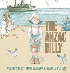 The Anzac Billy, Black Dog Books, Claire Saxby (text) and Mark Jackson & Heather Potter (illustrators), ISBN 9781925126815 Christmas Care Package, Children's Book Writers, Books Australia, Indie Books, Anzac Day, Book Categories, Dog Books, Boy Character, Mark Jackson