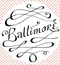 """""""Baltimore"""" Lettering by Caleb Lin"""