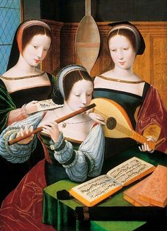 ? -Three Ladies Making Music 1530-60