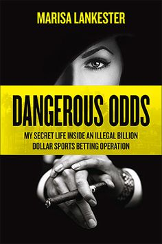 33 best sports betting images on pinterest sports betting sports dangerous odds my secret life inside an illegal billion dollar sports betting operation fandeluxe Image collections