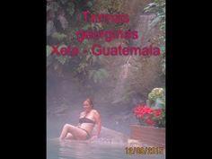 (3226) TERMAS GEORGINAS EN QUETZALTENALGO GUATEMALA - YouTube