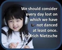 Dancing Quote / Dance Every Day / Friedrich Nietzsche