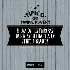 """#TipicodeWinelover: """"Si una de tus primeras preguntas en una cita es ¿tinto o blanco?"""" #AmarasElVino #Wine #Vino #WineHumor"""