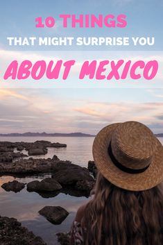 Headed to Mexico soon? Continue reading to find out things that surprised me on my last trip to the Mexican desert...