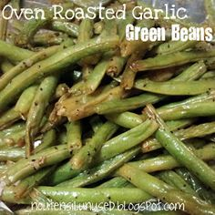 No Utensil Unused: Oven Roasted Garlic Green Beans