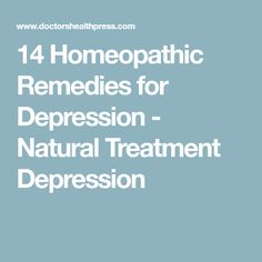 14 Homeopathic Remedies for Depression - Natural Treatment Depression